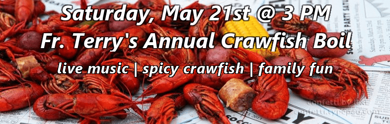 Fr  Terry's Annual Crawfish Boil - For the Granberrys! - All Life is